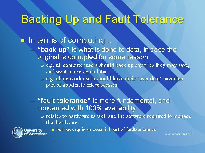 """Backing Up and Fault Tolerance n In terms of computing… – """"back up"""" is"""