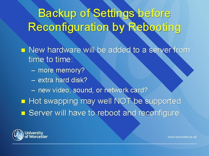 Backup of Settings before Reconfiguration by Rebooting n New hardware will be added to