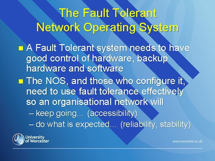 The Fault Tolerant Network Operating System A Fault Tolerant system needs to have good