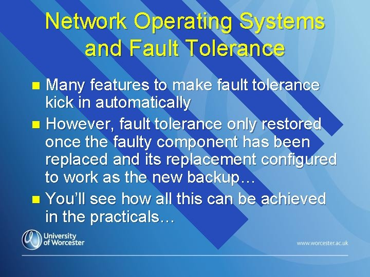 Network Operating Systems and Fault Tolerance Many features to make fault tolerance kick in