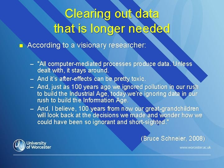 Clearing out data that is longer needed n According to a visionary researcher: –