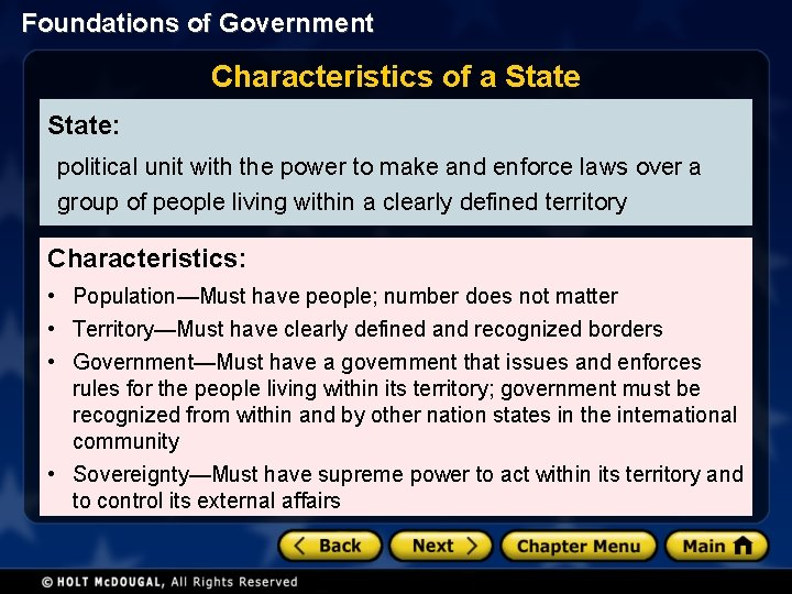 Foundations of Government Characteristics of a State: political unit with the power to make