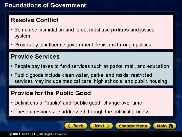 Foundations of Government Resolve Conflict • Some use intimidation and force; most use politics