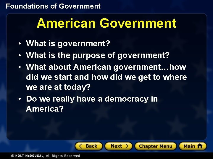 Foundations of Government American Government • What is government? • What is the purpose