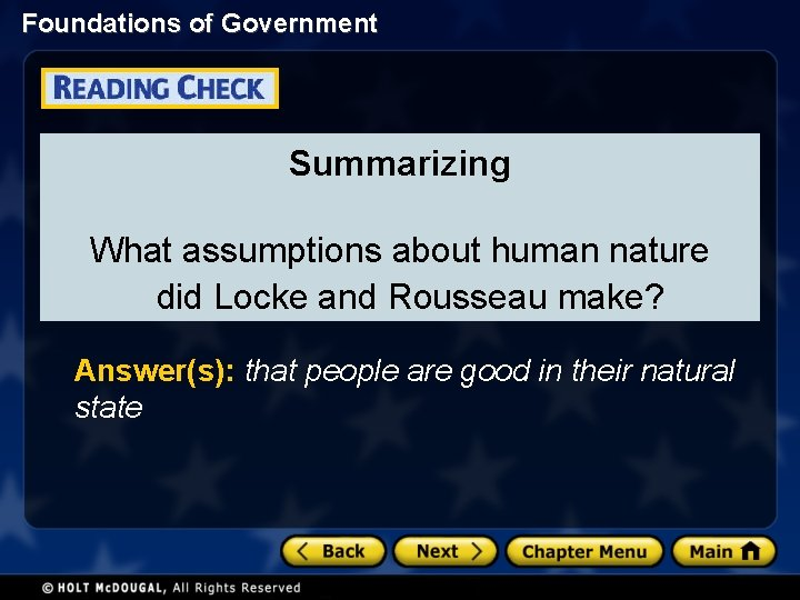 Foundations of Government Summarizing What assumptions about human nature did Locke and Rousseau make?