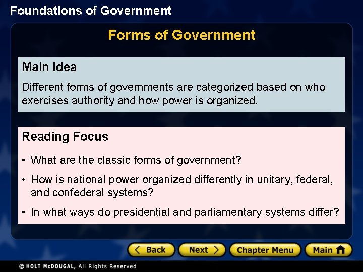 Foundations of Government Forms of Government Main Idea Different forms of governments are categorized
