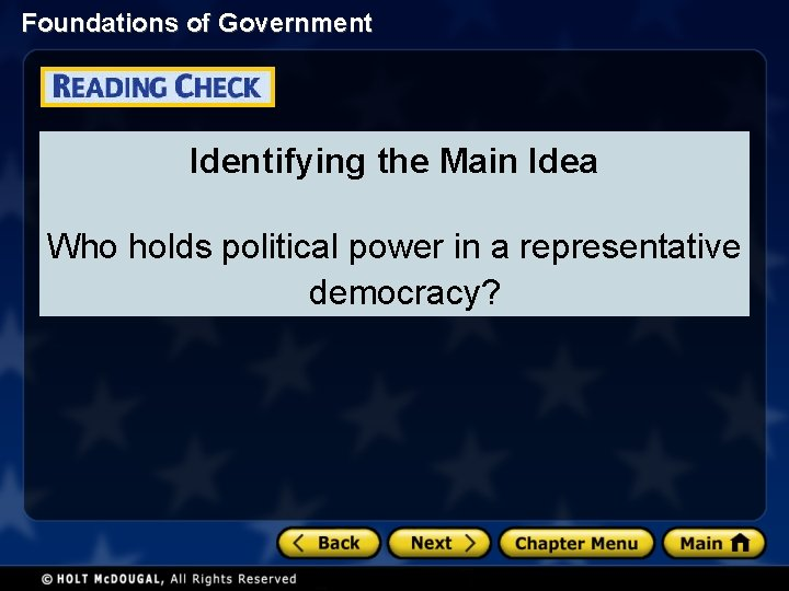 Foundations of Government Identifying the Main Idea Who holds political power in a representative