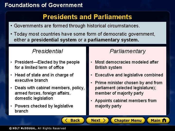 Foundations of Government Presidents and Parliaments • Governments are formed through historical circumstances. •