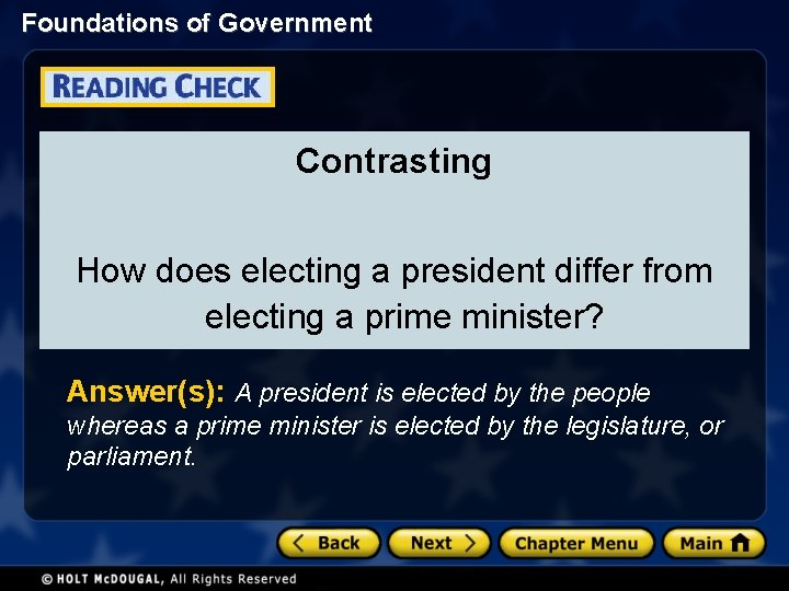 Foundations of Government Contrasting How does electing a president differ from electing a prime