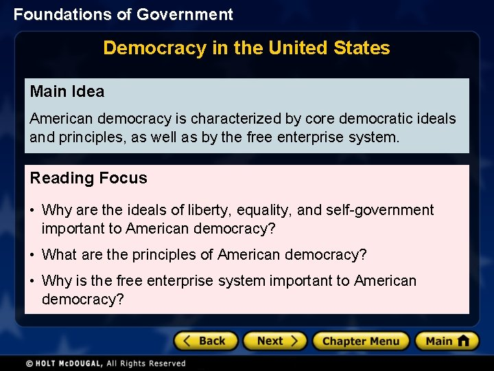 Foundations of Government Democracy in the United States Main Idea American democracy is characterized
