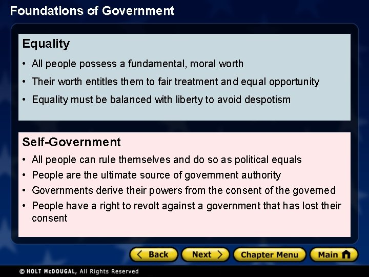 Foundations of Government Equality • All people possess a fundamental, moral worth • Their