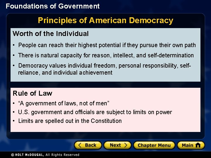 Foundations of Government Principles of American Democracy Worth of the Individual • People can
