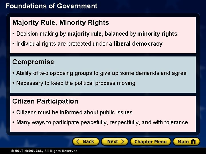 Foundations of Government Majority Rule, Minority Rights • Decision making by majority rule, balanced