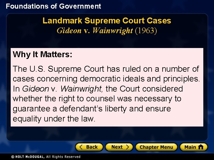 Foundations of Government Landmark Supreme Court Cases Gideon v. Wainwright (1963) Why It Matters: