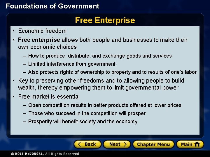 Foundations of Government Free Enterprise • Economic freedom • Free enterprise allows both people