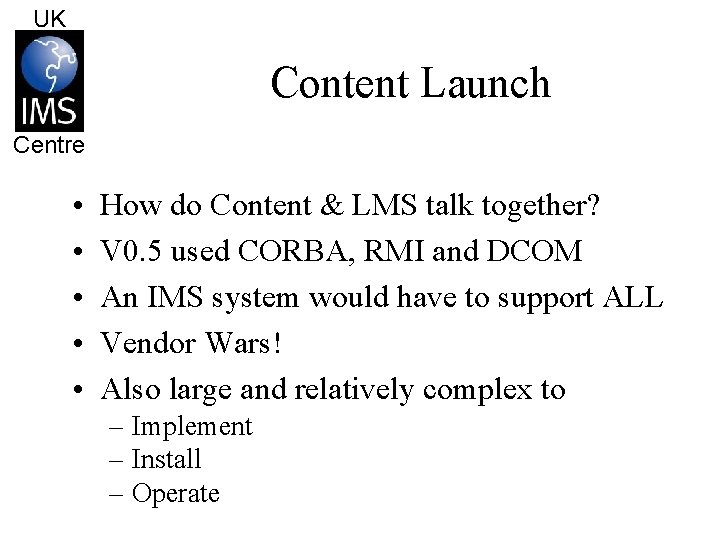 UK Content Launch Centre • • • How do Content & LMS talk together?