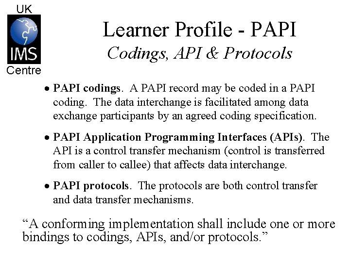 UK Learner Profile - PAPI Codings, API & Protocols Centre · PAPI codings. A