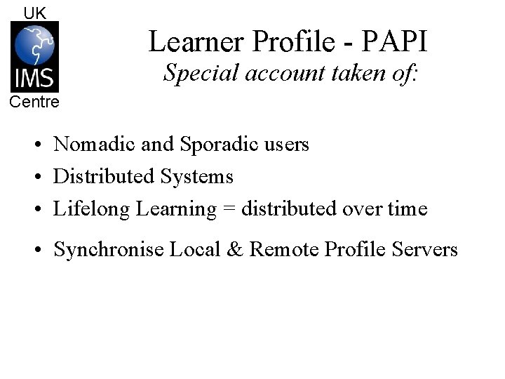 UK Learner Profile - PAPI Special account taken of: Centre • Nomadic and Sporadic
