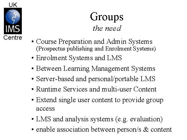 UK Groups the need Centre • Course Preparation and Admin Systems (Prospectus publishing and
