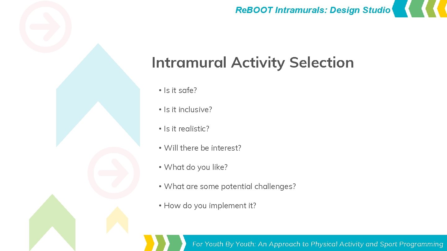 Re. BOOT Intramurals: Design Studio Intramural Activity Selection • Is it safe? • Is