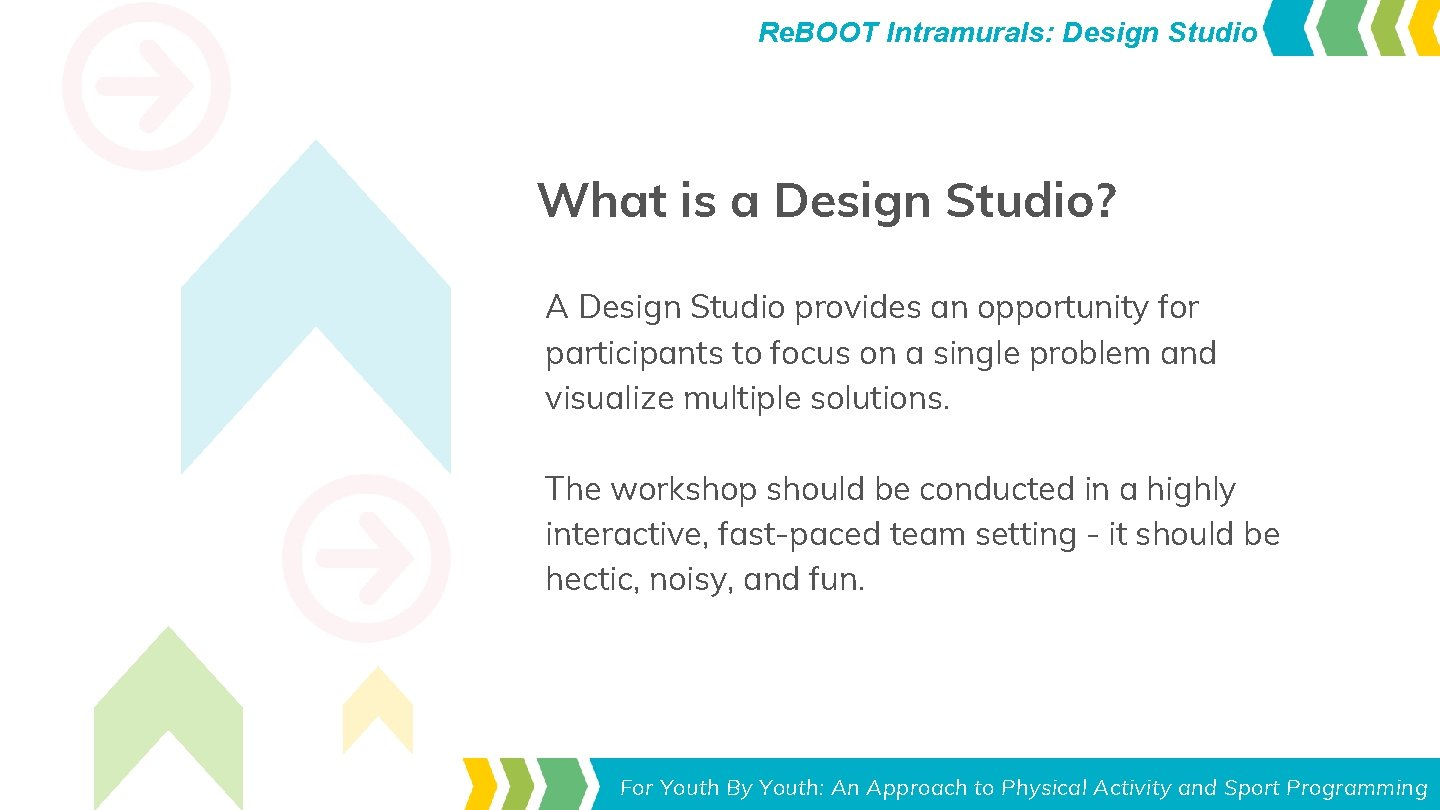 Re. BOOT Intramurals: Design Studio What is a Design Studio? A Design Studio provides