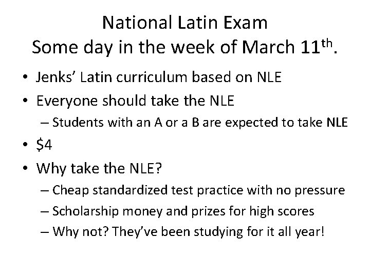 National Latin Exam Some day in the week of March 11 th. • Jenks'