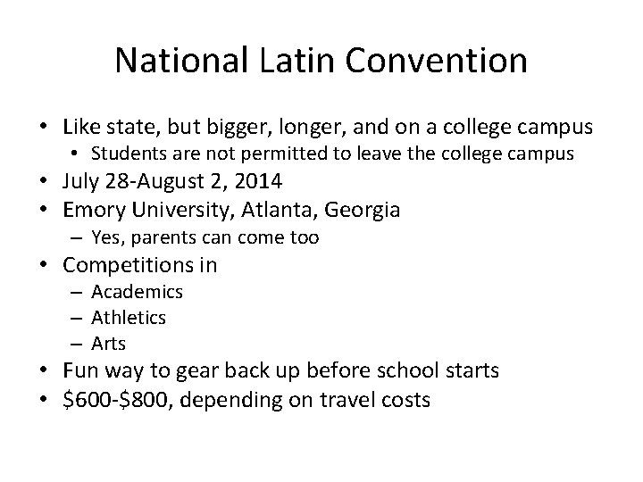 National Latin Convention • Like state, but bigger, longer, and on a college campus