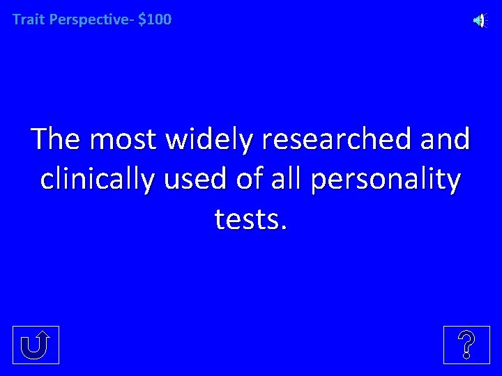 Trait Perspective- $100 The most widely researched and clinically used of all personality tests.
