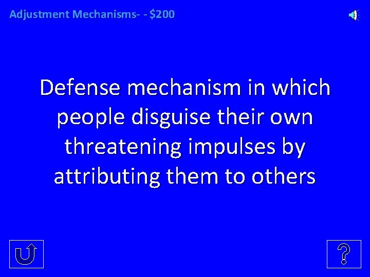 Adjustment Mechanisms- - $200 Defense mechanism in which people disguise their own threatening impulses