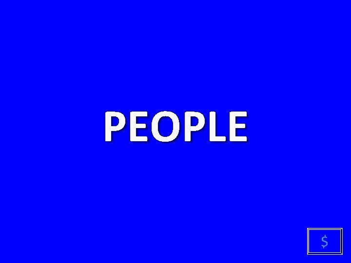 PEOPLE $
