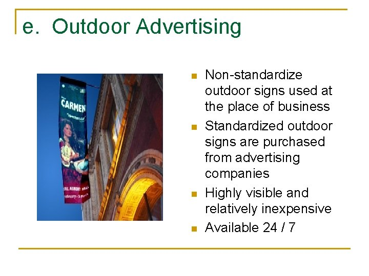 e. Outdoor Advertising n n Non-standardize outdoor signs used at the place of business