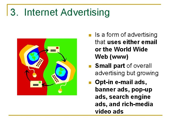 3. Internet Advertising n n n Is a form of advertising that uses either