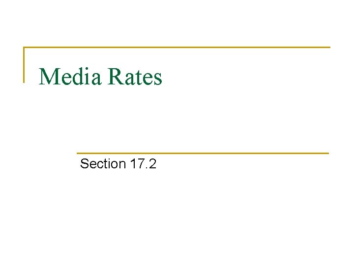 Media Rates Section 17. 2