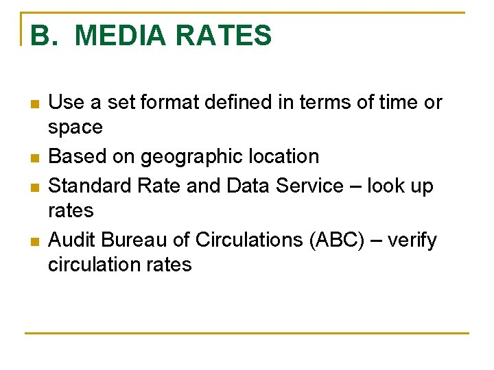 B. MEDIA RATES n n Use a set format defined in terms of time