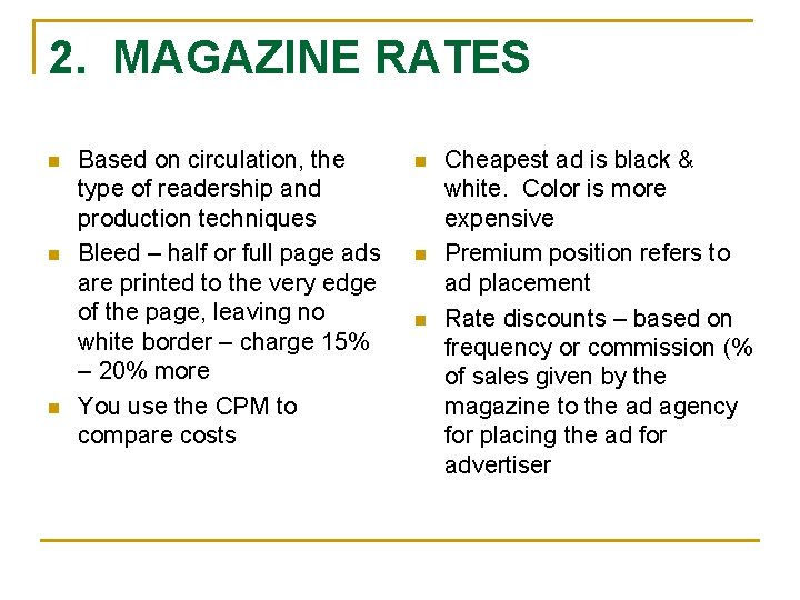 2. MAGAZINE RATES n n n Based on circulation, the type of readership and