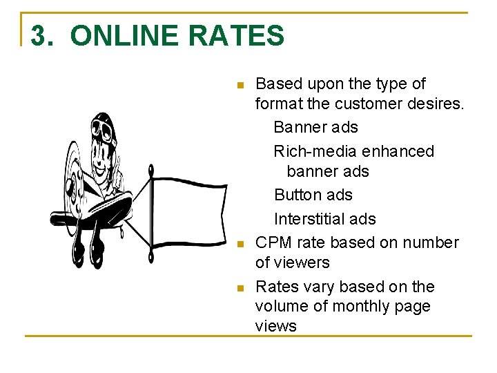 3. ONLINE RATES n n n Based upon the type of format the customer