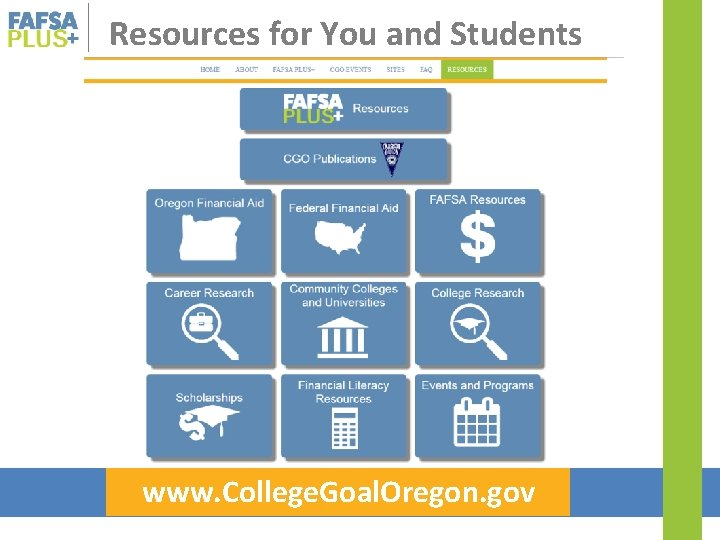 Resources for You and Students www. College. Goal. Oregon. gov