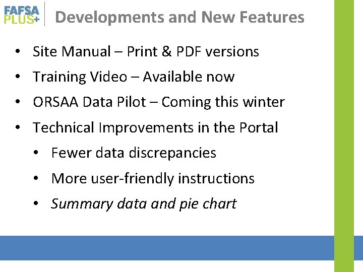 Developments and New Features • Site Manual – Print & PDF versions • Training