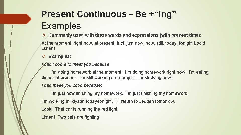 """Present Continuous – Be +""""ing"""" Examples Commonly used with these words and expressions (with"""