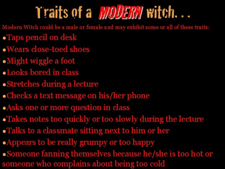 Modern Witch could be a male or female and may exhibit some or all
