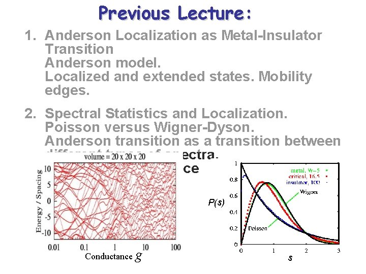 Previous Lecture: 1. Anderson Localization as Metal-Insulator Transition Anderson model. Localized and extended states.