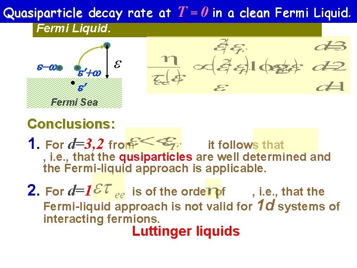 Quasiparticle decay rate at T Fermi Liquid. Quasiparticle decay at =T 0 =in 0