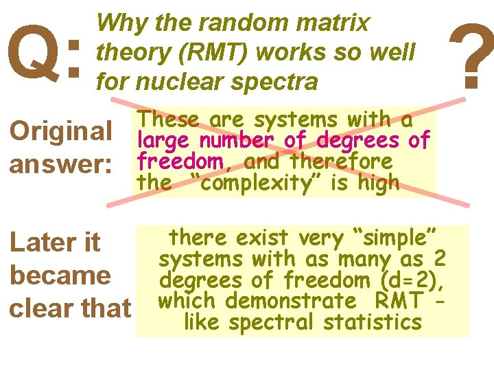 Q: Why the random matrix theory (RMT) works so well for nuclear spectra Original