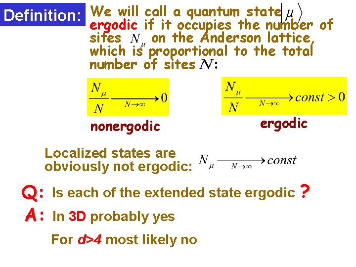 Definition: We will call a quantum state ergodic if it occupies the number of