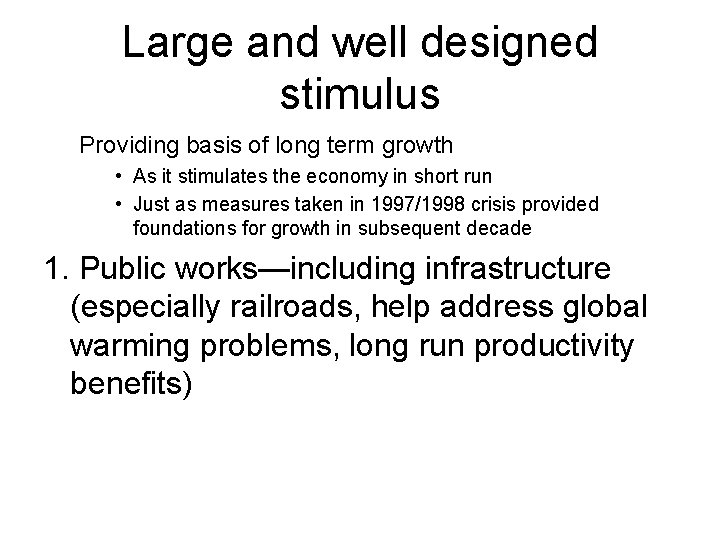 Large and well designed stimulus Providing basis of long term growth • As it