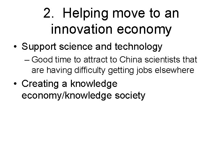 2. Helping move to an innovation economy • Support science and technology – Good