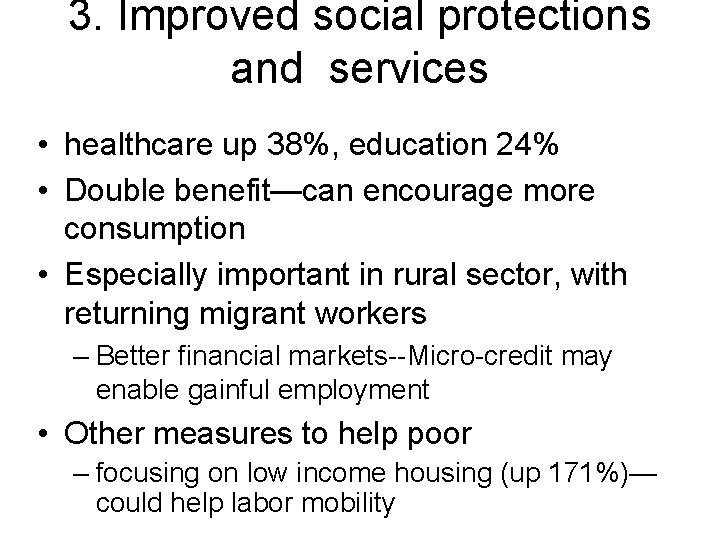 3. Improved social protections and services • healthcare up 38%, education 24% • Double