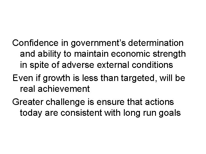 Confidence in government's determination and ability to maintain economic strength in spite of adverse