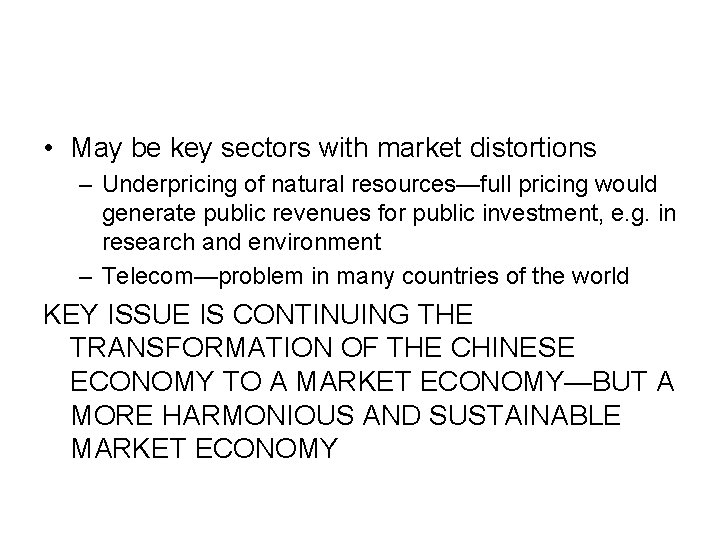 • May be key sectors with market distortions – Underpricing of natural resources—full
