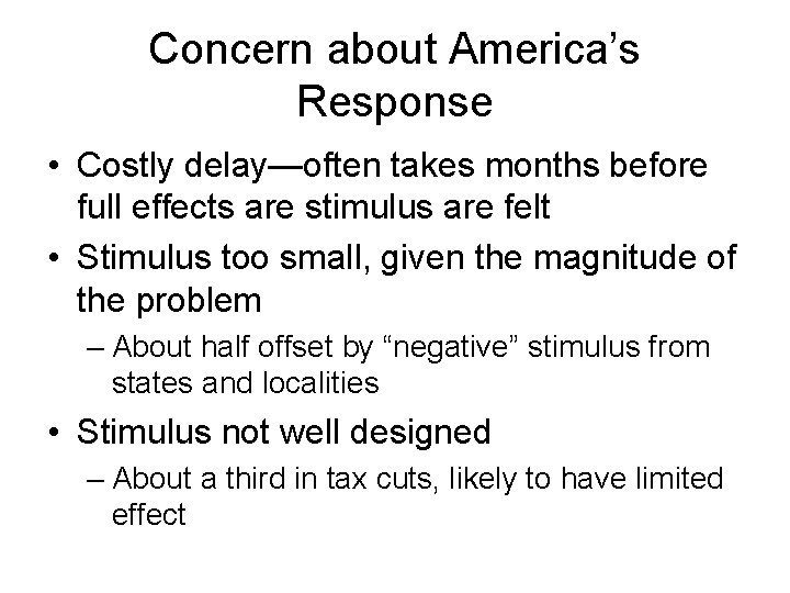 Concern about America's Response • Costly delay—often takes months before full effects are stimulus